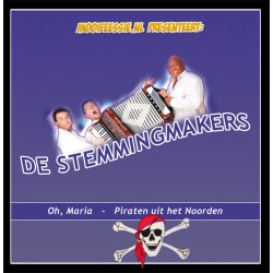 De Stemmingmakers - Oh Maria